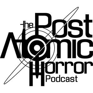 The Post Atomic Horror podcast