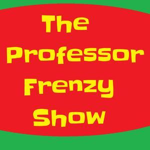 The Professor Frenzy Show