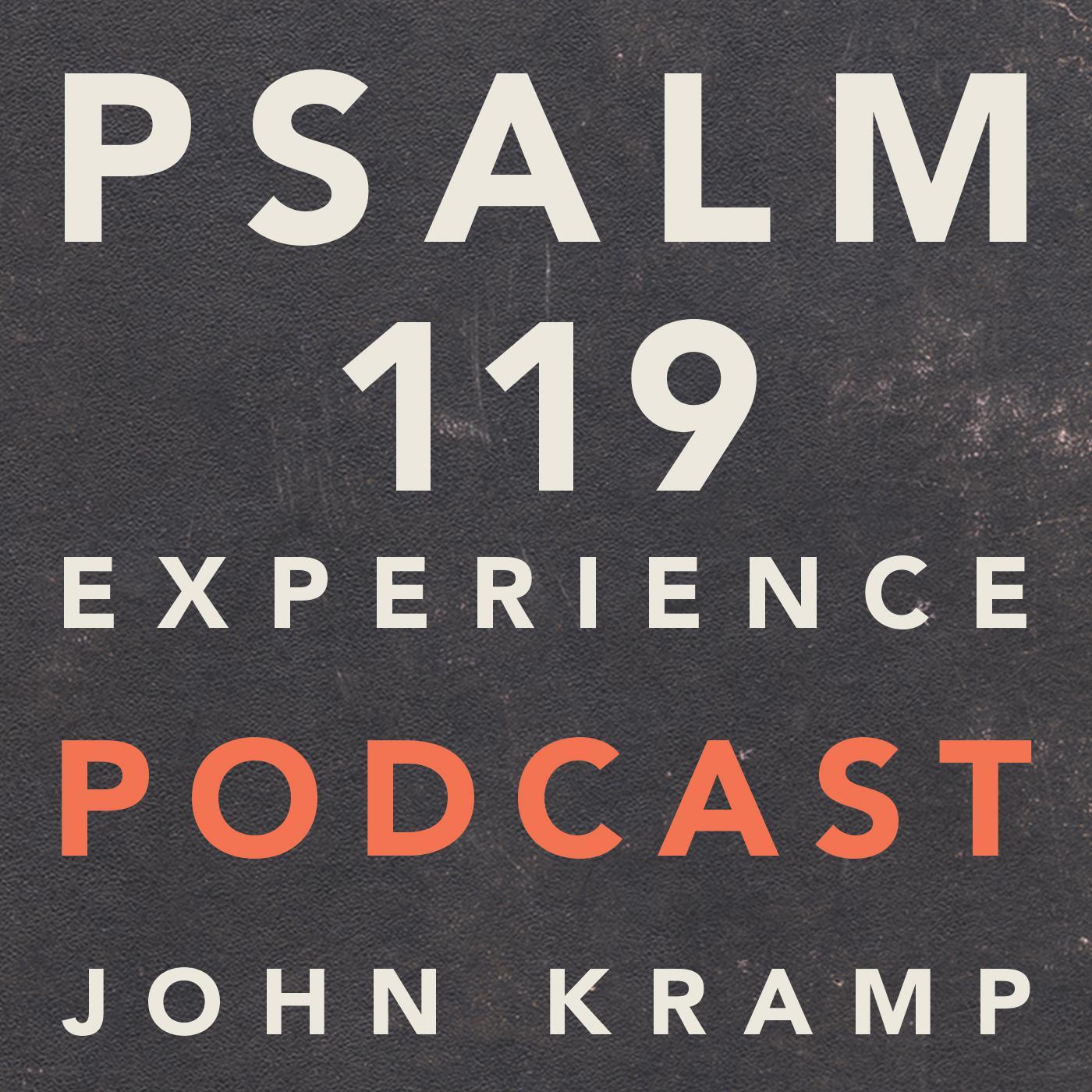 The Psalm 119 Experience (podcast) - John Kramp | Listen Notes