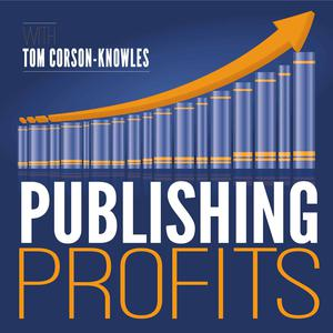 The Publishing Profits Podcast Show | Writing | Marketing | Books | eBooks | Audiobooks | Authors | Entrepreneurs