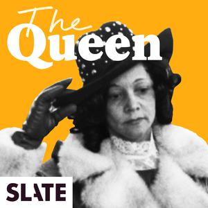 Best Society & Culture Podcasts (2019): The Queen