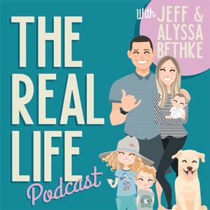 The Real Life Podcast with Jefferson & Alyssa Bethke