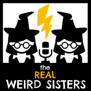Best Harry Potter Podcasts (2019): The Real Weird Sisters | A Harry Potter Podcast