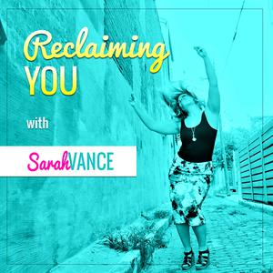The Reclaiming You Podcast with Sarah Vance
