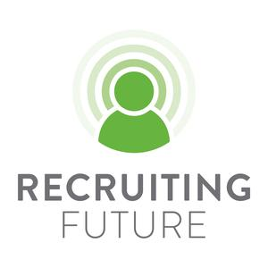 The Recruiting Future Podcast Covering Innovation in HR and Recruitment