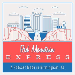The Red Mountain Express: A Podcast Created in Birmingham, Alabama