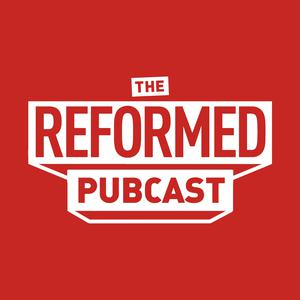 The Reformed Pubcast