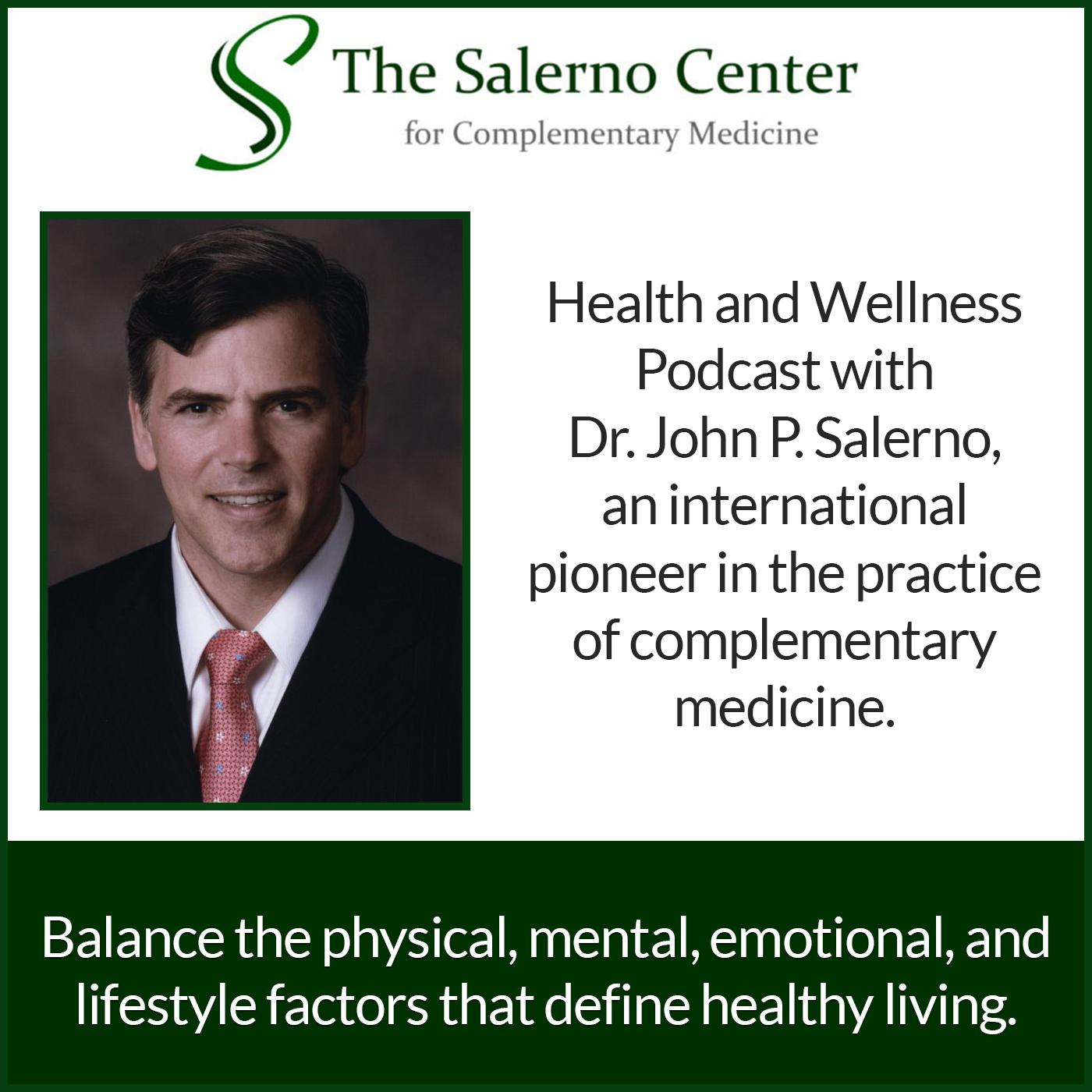 The Salerno Center Health and Wellness Podcast - Dr  John P  Salerno