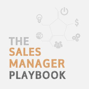 Best Sales Podcasts (2019): The Sales Manager Playbook Podcast