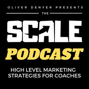 The Scale Podcast - Marketing Strategies For Coaches