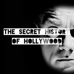 Meilleurs podcasts Film (2019): The Secret History Of Hollywood
