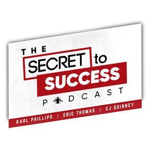The Secret To Success with CJ, Karl & Eric Thomas
