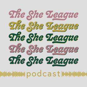 The She League Podcast