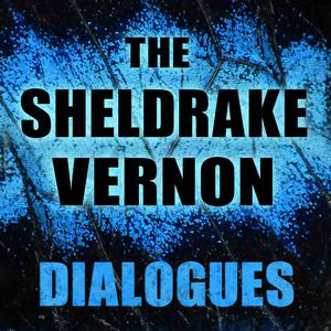 The Sheldrake Vernon Dialogues