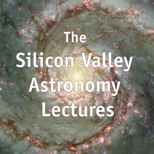 Best Natural Sciences Podcasts (2019): The Silicon Valley Astronomy Lectures Podcasts