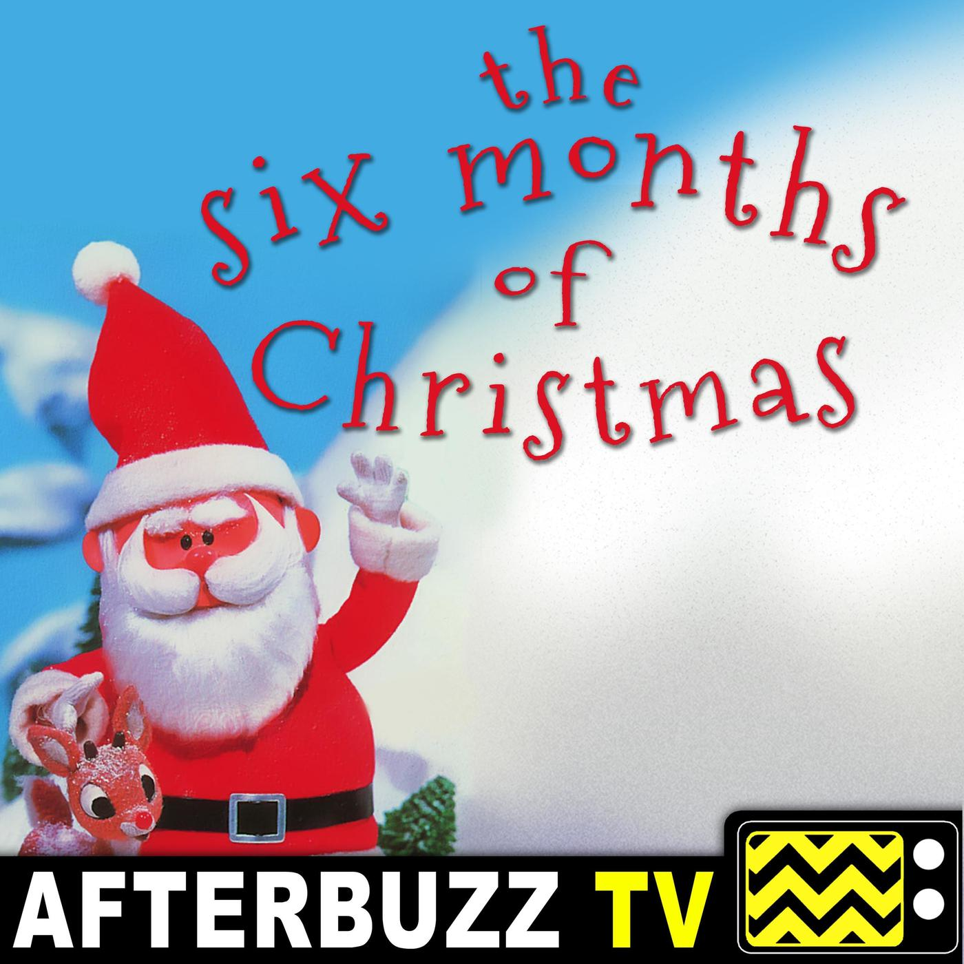 Christmas Podcast.The Six Months Of Christmas Podcast Afterbuzz Tv Listen