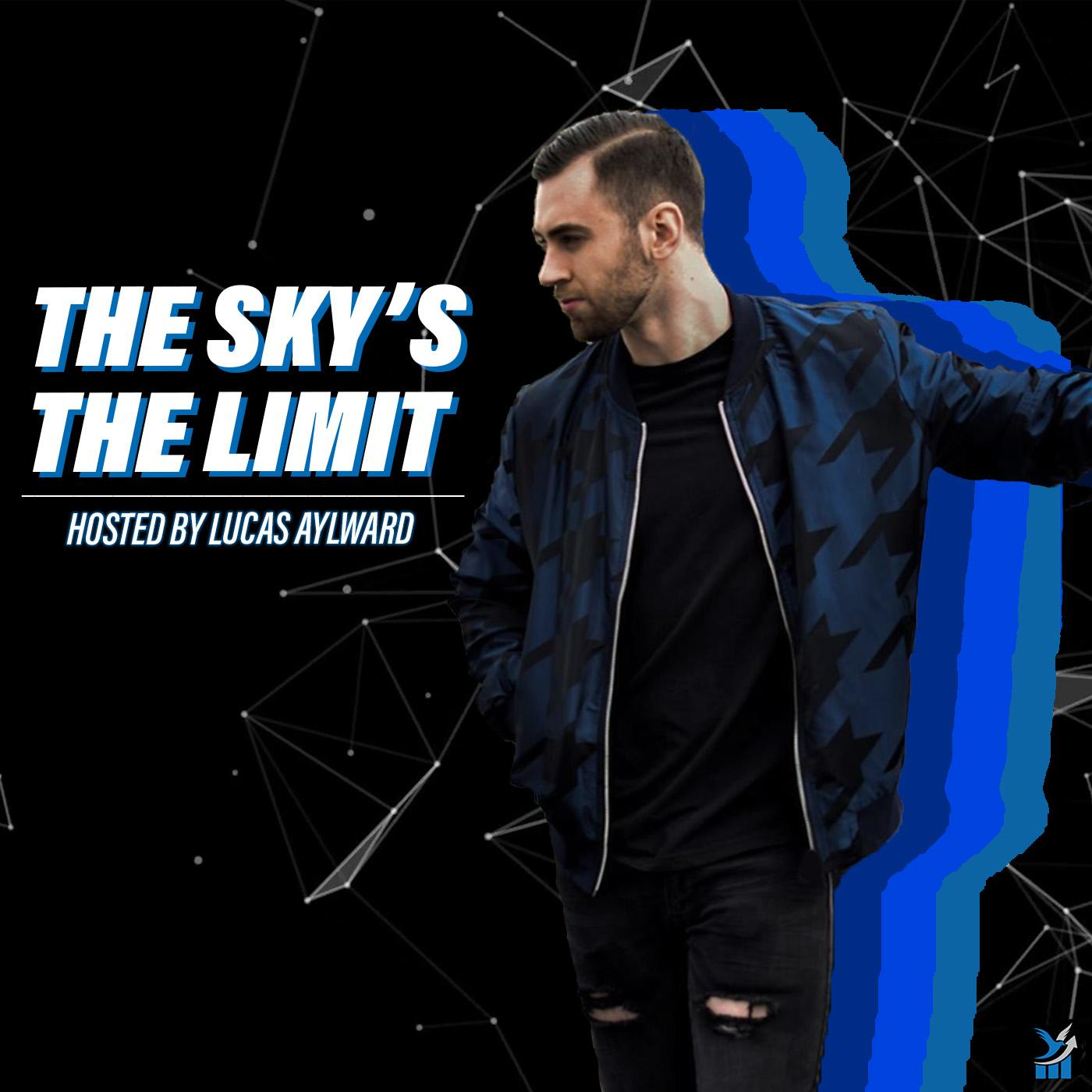 The Sky's the Limit (podcast) - Lucas Aylward | Listen Notes
