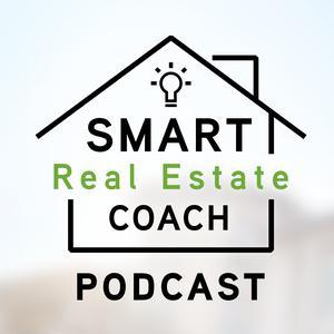 The Smart Real Estate Coach Podcast