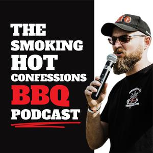 Best Food Podcasts (2019): The Smoking Hot Confessions BBQ Podcast