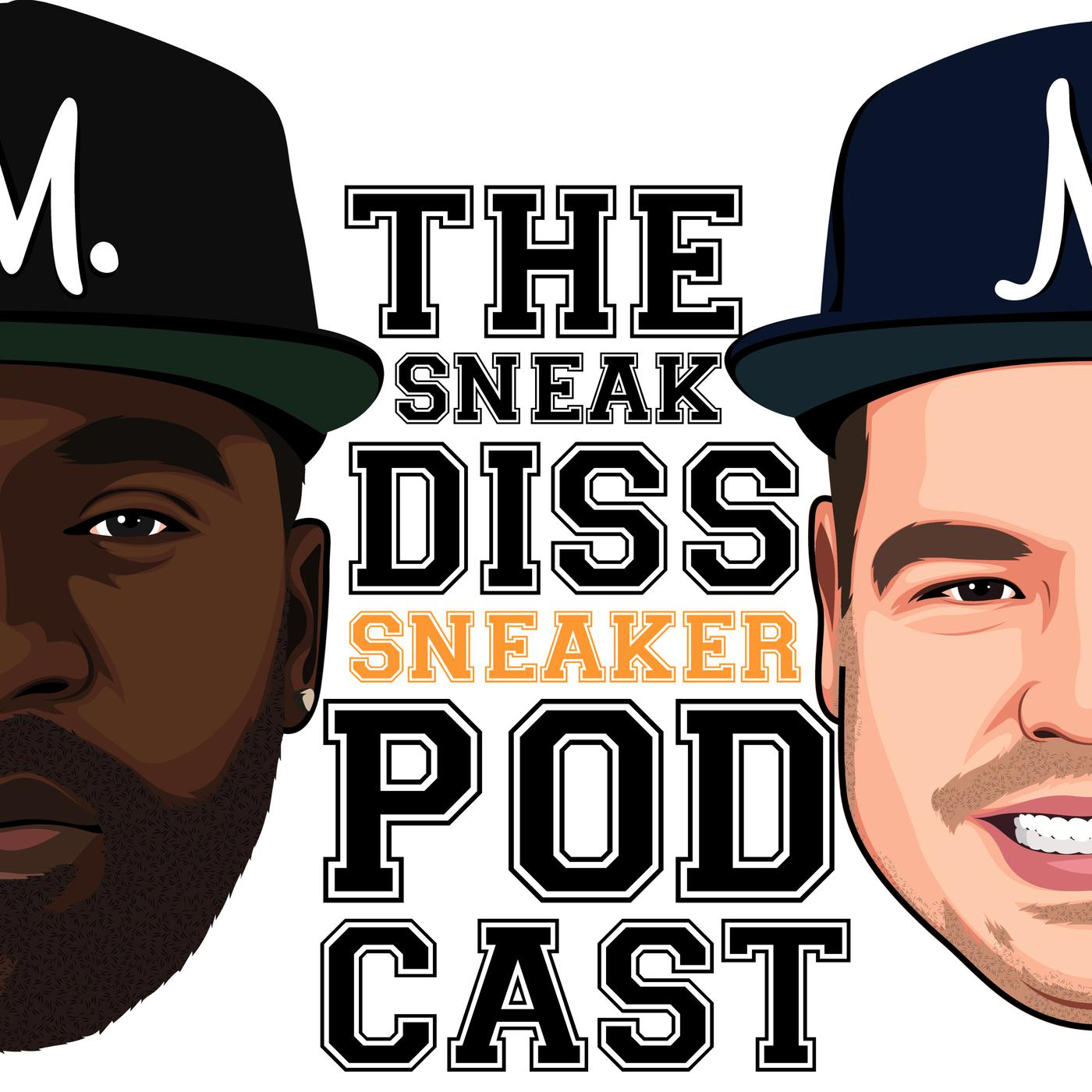 The Sneak Diss Sneaker Podcast - Sneaker Talk - Nike, Jordan