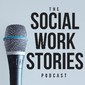 Best Personal Journals Podcasts (2019): The Social Work Stories Podcast