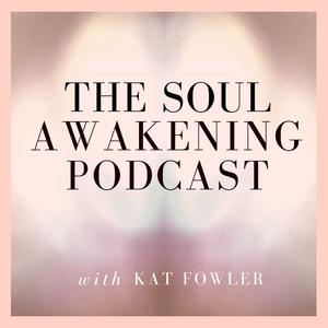 Best Spirituality Podcasts (2019): The Soul Awakening Podcast
