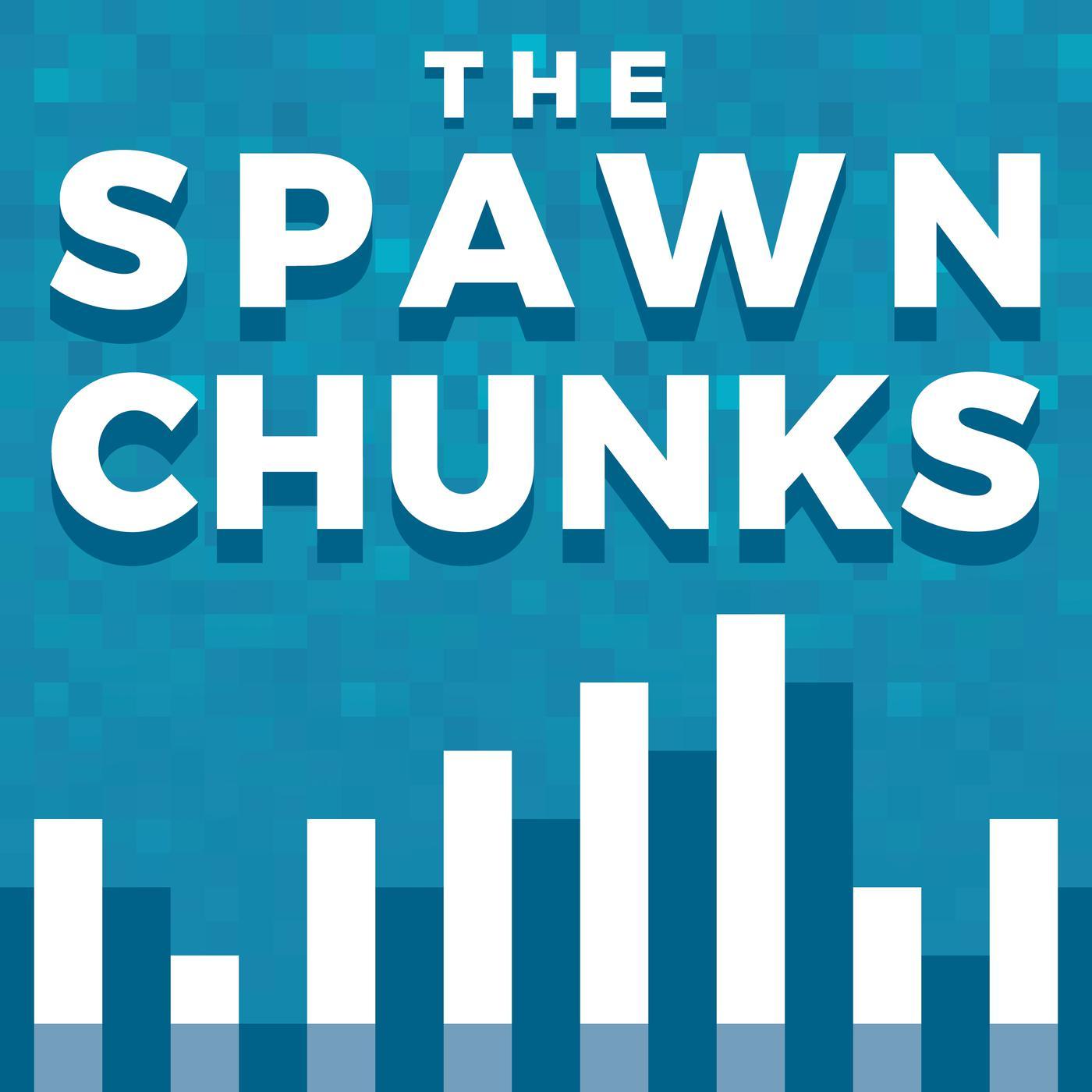 The Spawn Chunks - A Minecraft Podcast - Joel Duggan & Pixlriffs