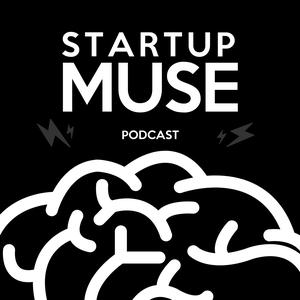 Best Investing Podcasts (2019): The StartupMuse Podcast