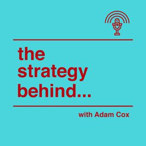 The Strategy Behind... with Adam Cox