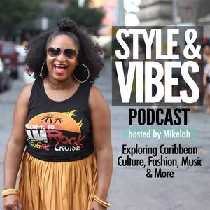 Best Fashion & Beauty Podcasts (2019): The Style & Vibes Podcast: Exploring Caribbean Culture, Fashion, Music and more