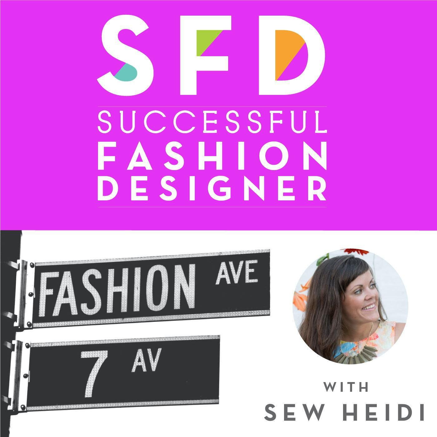 The Successful Fashion Designer Podcast Helping You Get Ahead In Fashion By Sew Heidi Listen Notes
