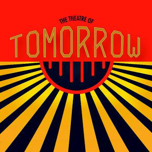 Best Performing Arts Podcasts (2019): The Theatre of Tomorrow