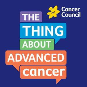 The Thing About Advanced Cancer