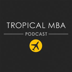 Best Business Podcasts (2019): The Tropical MBA Podcast - Entrepreneurship, Travel, and Lifestyle