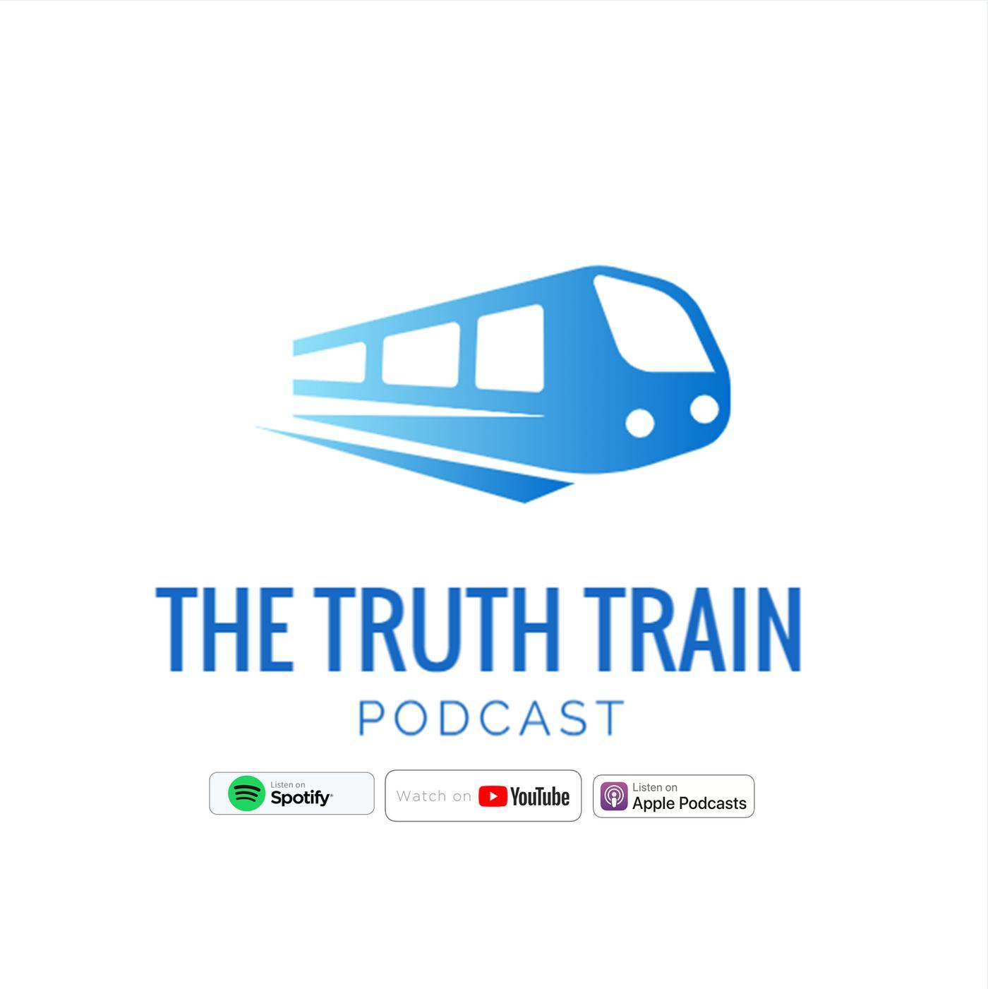 The Truth Train Podcast - thetruthtrainpodcast | Listen Notes