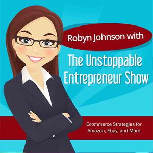 Best Careers Podcasts (2019): The Unstoppable Entrepreneur Show with Robyn Johnson