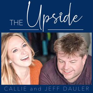 Best Society & Culture Podcasts (2019): THE UPSIDE with Callie and Jeff Dauler