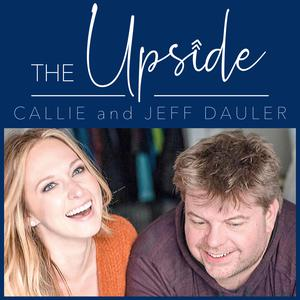 Meilleurs podcasts Société et culture (2019): THE UPSIDE with Callie and Jeff Dauler