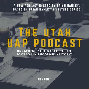 Best Documentary Podcasts (2019): The Utah UAP Podcast