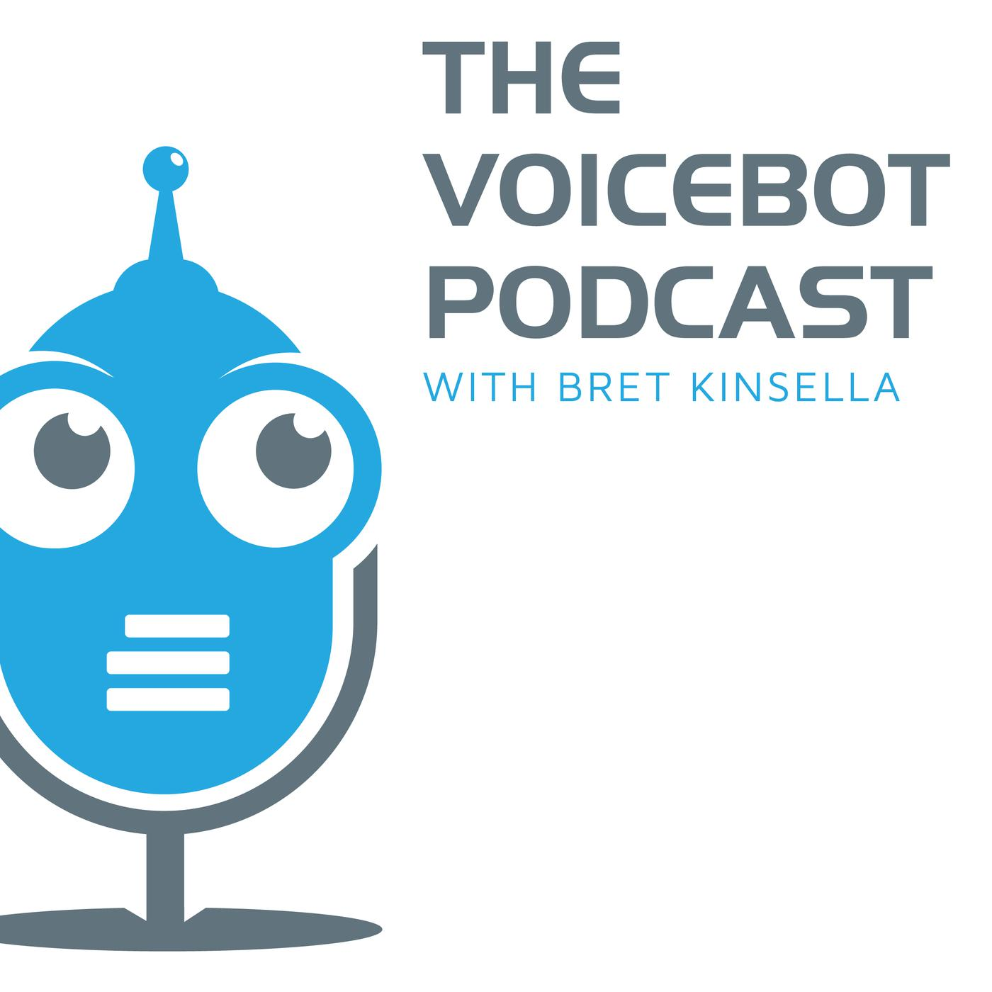 The Voicebot Podcast - Bret Kinsella | Listen Notes