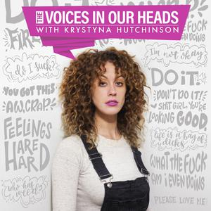 Best Comedy Podcasts (2019): THE VOICES IN OUR HEADS w/ Krystyna Hutchinson