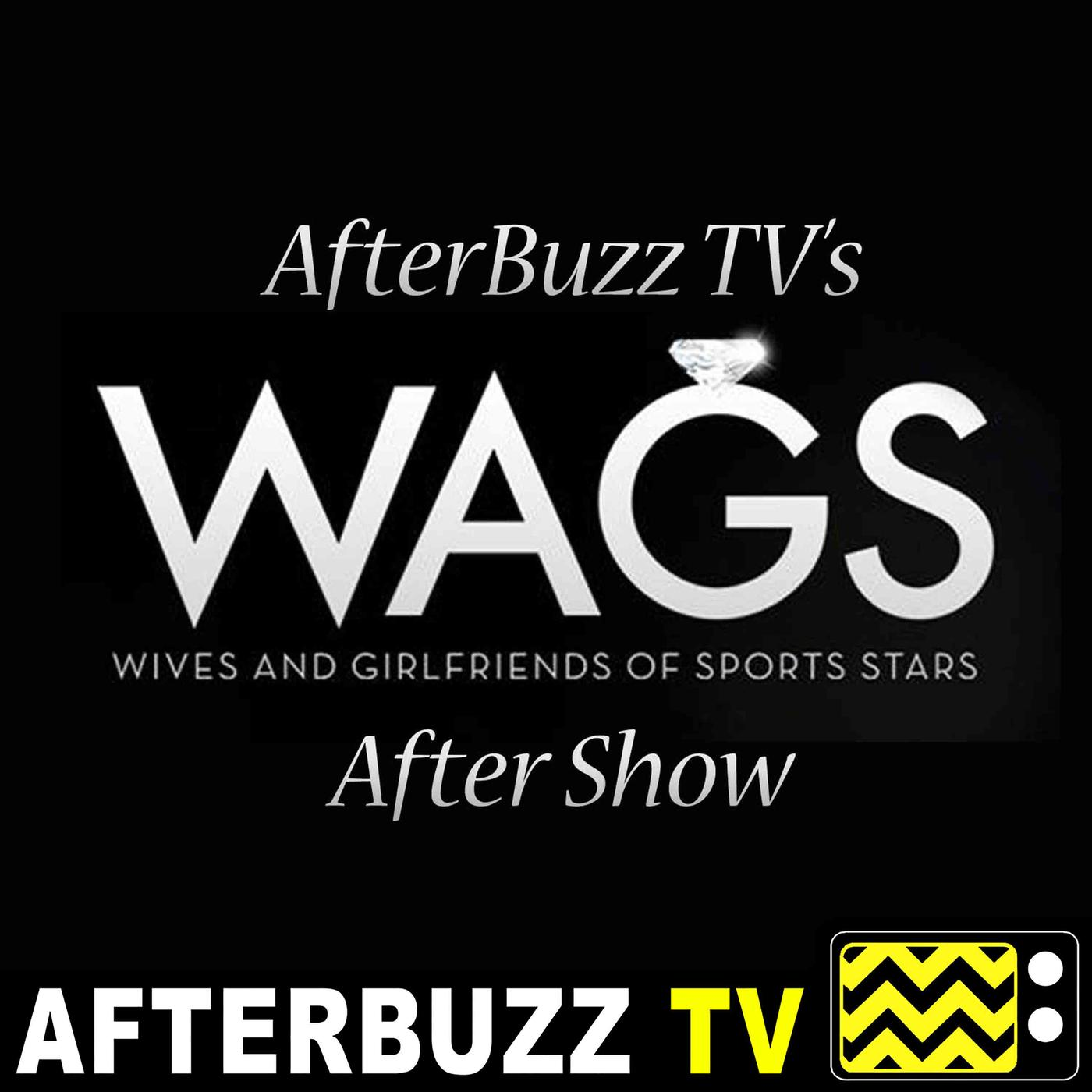 The WAGS Podcast - AfterBuzz TV | Listen Notes