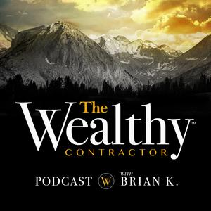 Best Management & Marketing Podcasts (2019): The Wealthy Contractor