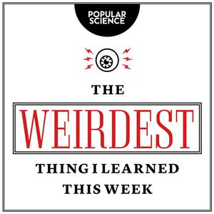 Best Natural Sciences Podcasts (2019): The Weirdest Thing I Learned This Week