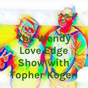 Best Health Podcasts (2019): The Wendy Love Edge Show with Topher Kogen