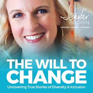 The Will To Change: Uncovering True Stories of Diversity & Inclusion