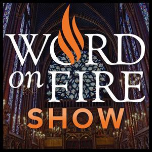 The Word on Fire Show - Catholic Faith and Culture
