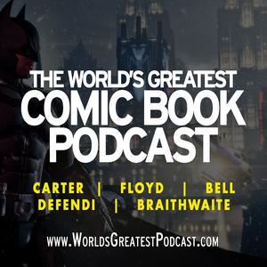 The World's Greatest Comic Book Podcast™ Hold 322! | The World's Greatest Comic Book Podcast
