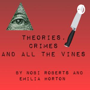 Theories, Crimes and all the Vines