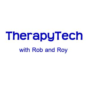 Therapy Tech with Rob and Roy